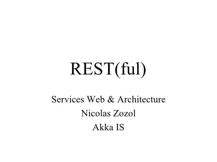 REST(ful) Services Web & Architecture Nicolas Zozol