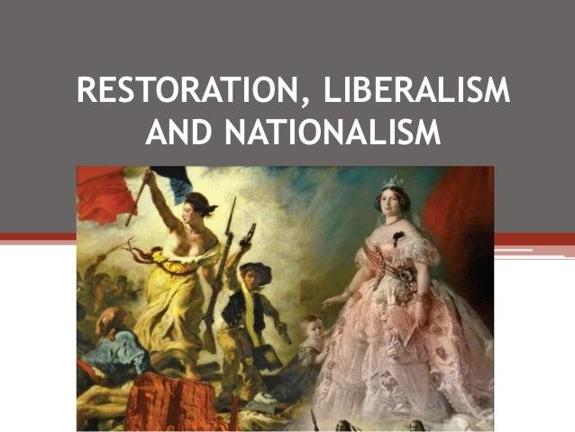 RESTORATION, LIBERALISM AND NATIONALISM