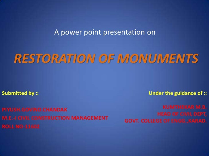 A power point presentation on    RESTORATION OF MONUMENTSSubmitted by ::                                Under the guidance...