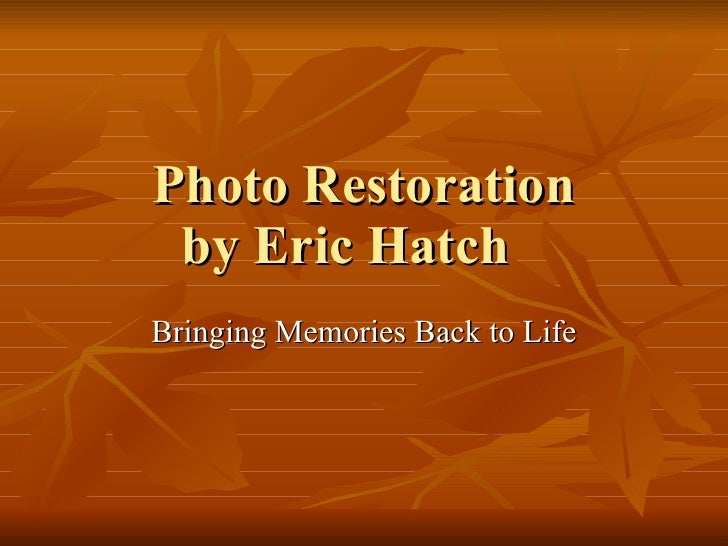Photo Restoration Slide Show by Eric Hatch