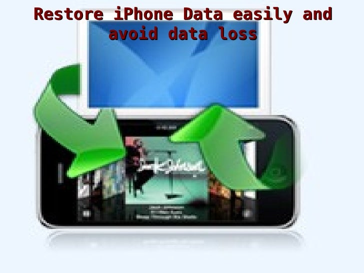 Restore iPhone Data easily and avoid data loss