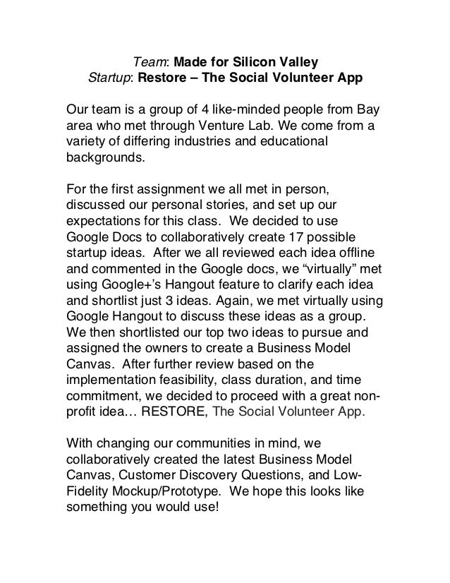 Team: Made for Silicon Valley   Startup: Restore – The Social Volunteer AppOur team is a group of 4 like-minded people fro...
