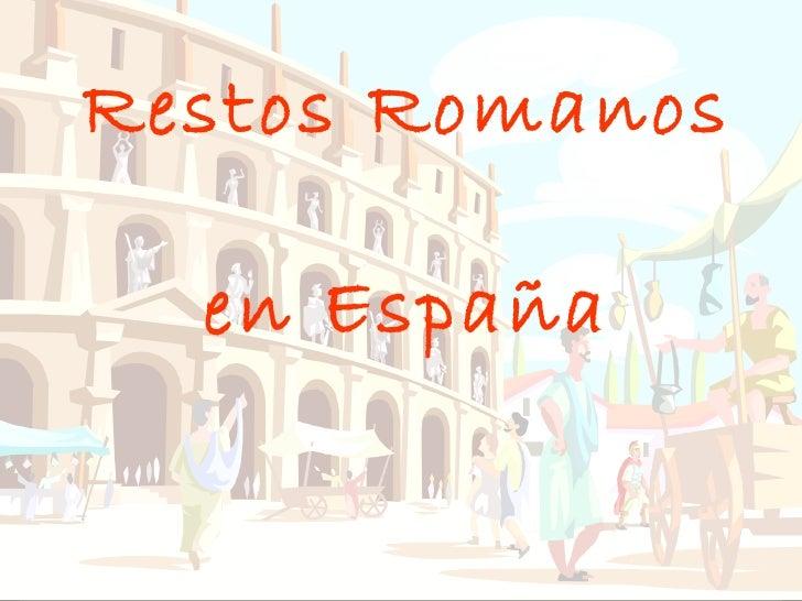 Restos Romanos  en España