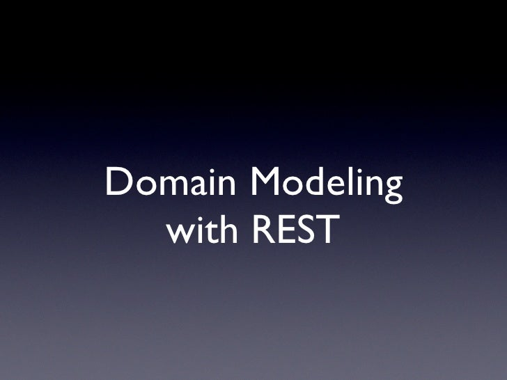 Domain Modeling   with REST