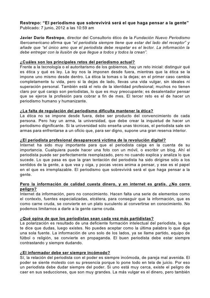 """Restrepo: """"El periodismo que sobrevivirá será el que haga pensar a la gente""""Publicado: 7 junio, 2012 a las 10:59 amJavier ..."""