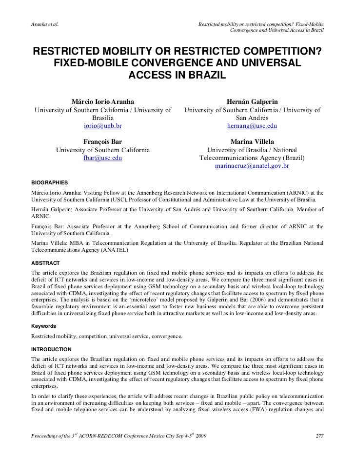 Restricted mobility or restricted competition fixed mobile convergence and universal access in brazil - márcio iorio aranha, hernán galperin, françois bar, marina villela (2009)