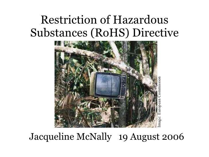 Restriction of Hazardous Substances (RoHS) Directive                                Image: European Commission Jacqueline ...