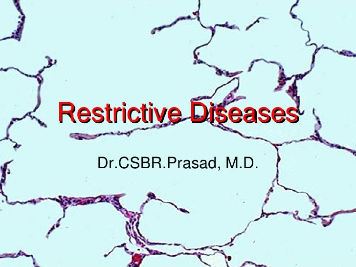 Restrictive Diseases   Dr.CSBR.Prasad, M.D.