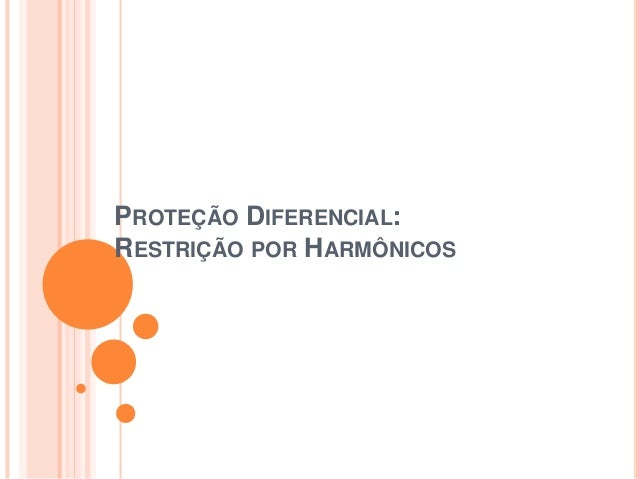 PROTEÇÃO DIFERENCIAL: RESTRIÇÃO POR HARMÔNICOS