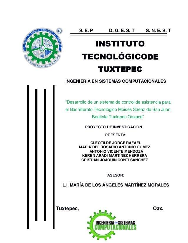 """INSTITUTO TECNOLÓGICODE TUXTEPEC INGENIERIA EN SISTEMAS COMPUTACIONALES """"Desarrollo de un sistema de control de asistencia..."""