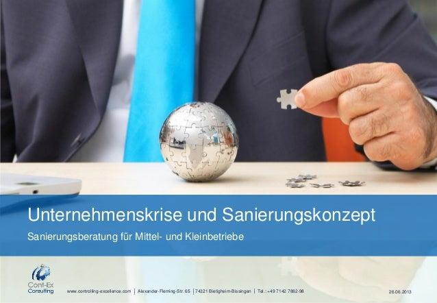 Alexander-Fleming-Str. 65 74321 Bietigheim-Bissingen Tel.: +49 7142 7882-98Unternehmenskrise und Sanierungskonzept26.06.20...