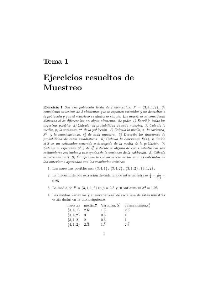 Tema 1  Ejercicios resueltos de Muestreo Ejercicio 1 Sea una población …nita de 4 elementos: P = f3; 4; 1; 2g : Se conside...