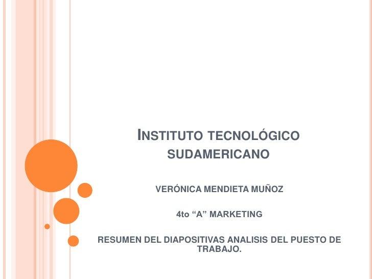 """Instituto tecnológico sudamericano<br />VERÓNICA MENDIETA MUÑOZ<br />4to """"A"""" MARKETING<br />RESUMEN DEL DIAPOSITIVAS ANALI..."""