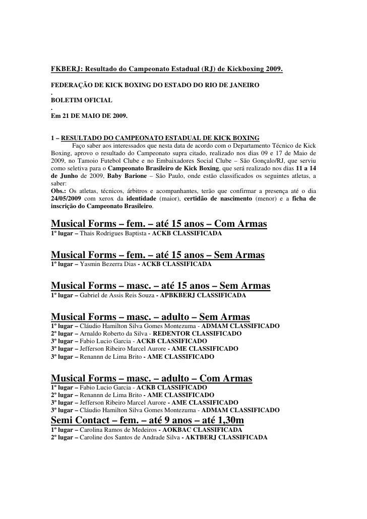 FKBERJ: Resultado do Campeonato Estadual (RJ) de Kickboxing 2009.  FEDERAÇÃO DE KICK BOXING DO ESTADO DO RIO DE JANEIRO . ...