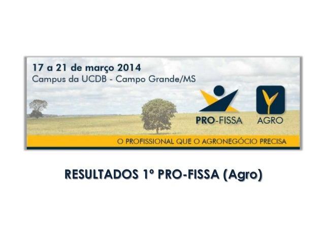 RESULTADOS 1º PRO-FISSA (Agro)