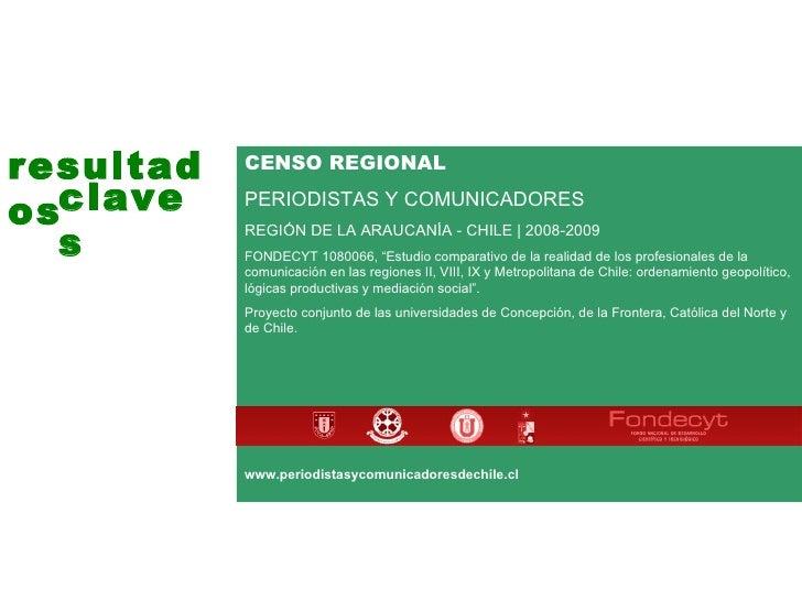 resultados claves CENSO REGIONAL PERIODISTAS Y COMUNICADORES  REGIÓN DE LA ARAUCANÍA - CHILE | 2008-2009 FONDECYT 1080066,...
