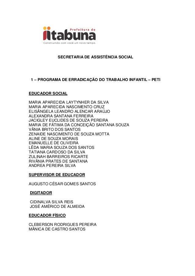 SECRETARIA DE ASSISTÊNCIA SOCIAL1 – PROGRAMA DE ERRADICAÇÃO DO TRABALHO INFANTIL – PETIEDUCADOR SOCIALMARIA APARECIDA LAYT...