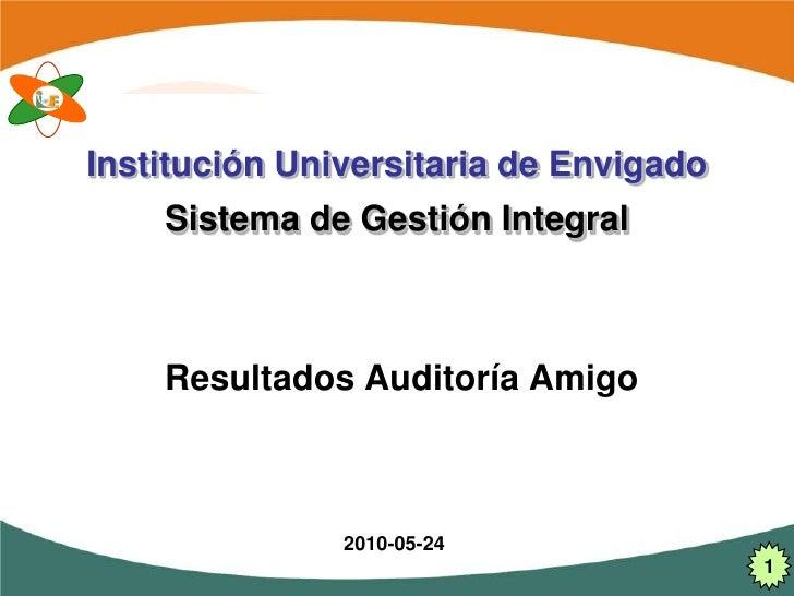 Institución Universitaria de Envigado     Sistema de Gestión Integral        Resultados Auditoría Amigo                   ...