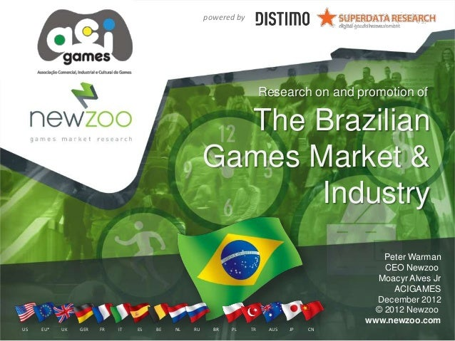 The Brazilian Games Market & Industry Peter Warman CEO Newzoo Moacyr Alves Jr ACIGAMES December 2012 © 2012 Newzoo www.new...