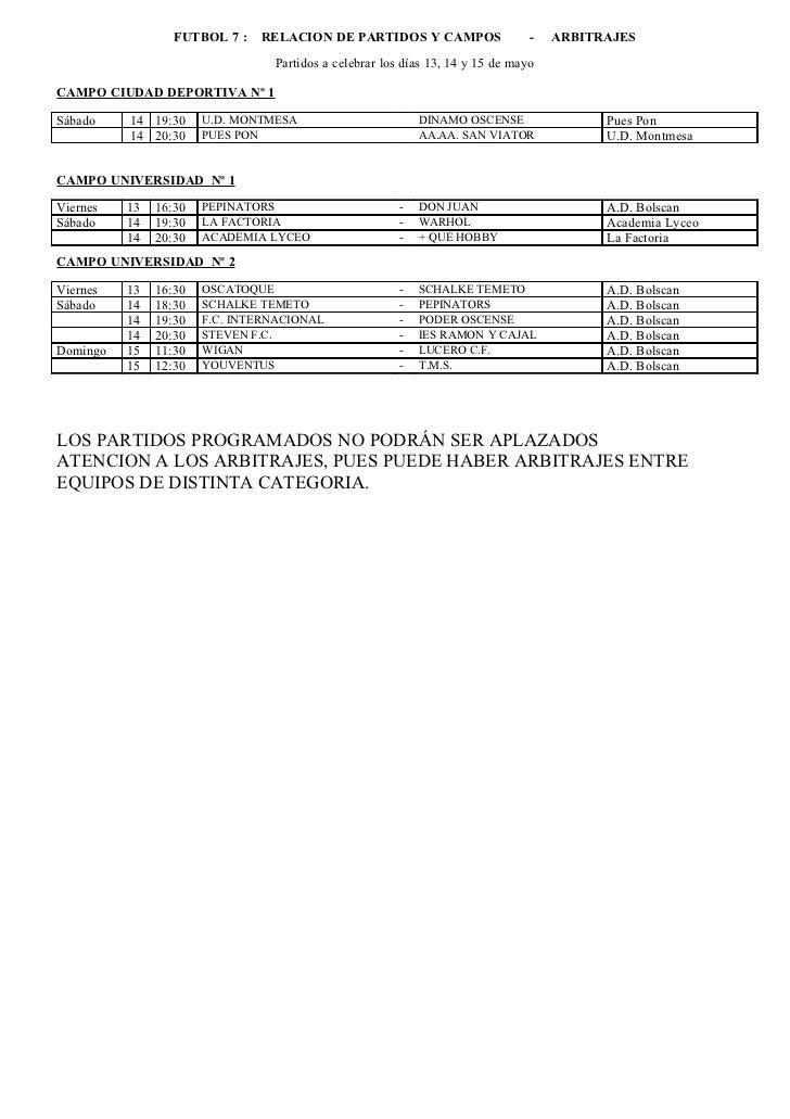 FUTBOL 7 :   RELACION DE PARTIDOS Y CAMPOS                    -   ARBITRAJES                                 Partidos a ce...