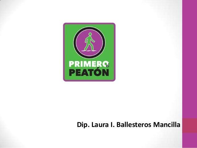 Dip. Laura I. Ballesteros Mancilla