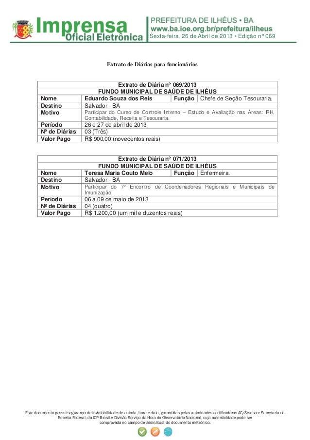 Sexta-feira, 26 de Abril de 2013 • Edição n° 069Este documento possui segurança de inviolabilidade de autoria, hora e data...