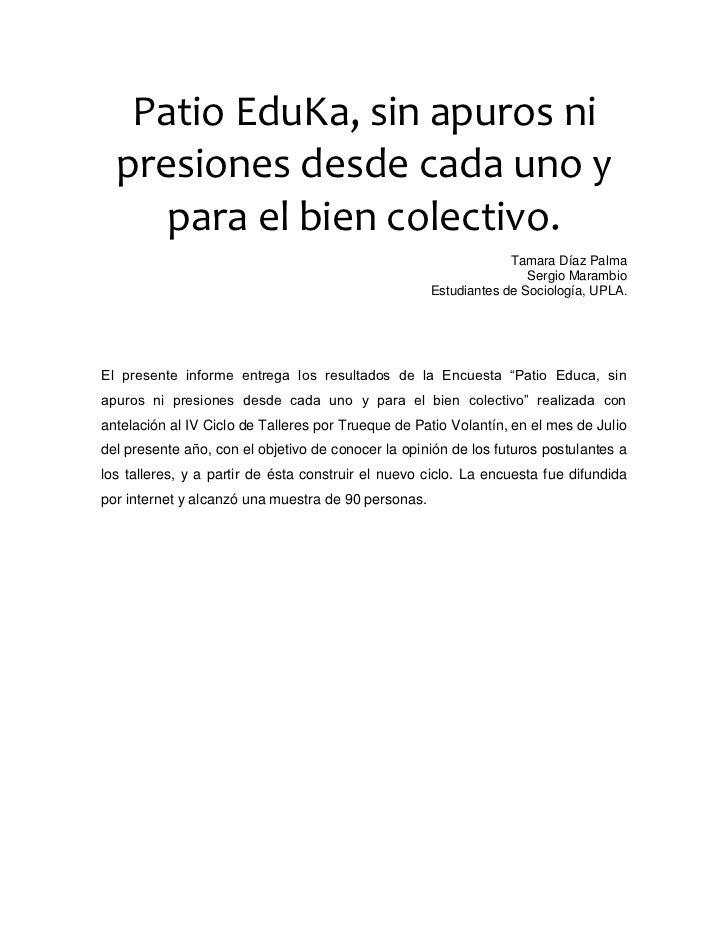 Resultados encuesta Patio Eduka, sin apuros ni presiones desde cada uno y para el bien colectivo.