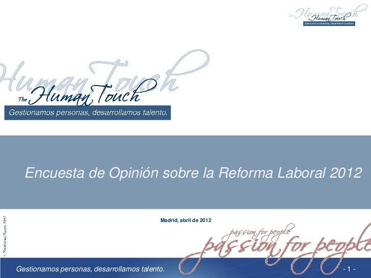 Encuesta de Opinión sobre la Reforma Laboral 2012                                          Madrid, abril de 2012Gestionamo...