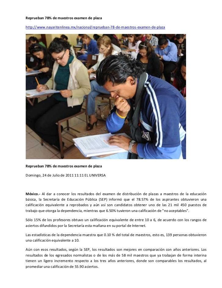 Reprueban 78% de maestros examen de plazahttp://www.nayaritenlinea.mx/nacional/reprueban-78-de-maestros-examen-de-plazaRep...