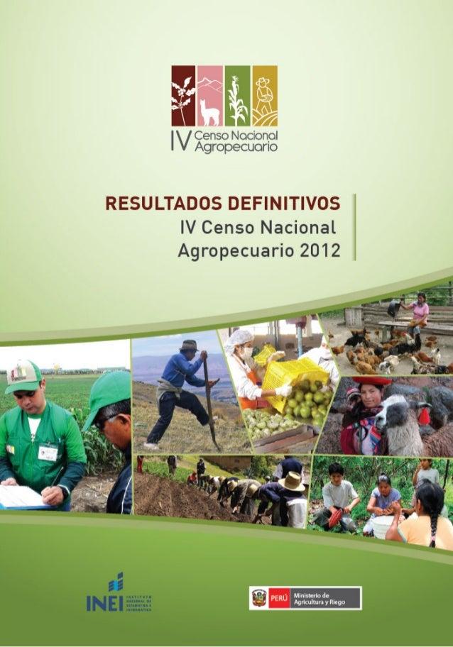 Resultados Definitivos. IV Censo Nacional Agropecuario 2012 1 Presentación El Instituto Nacional de Estadística e Informát...