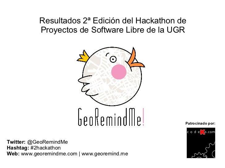 Resultados 2ª Edición del Hackathon de           Proyectos de Software Libre de la UGR                                    ...