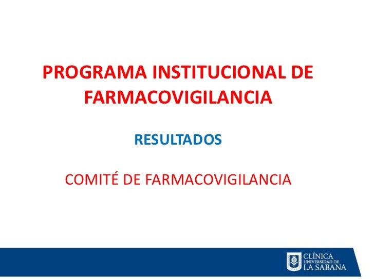 Programa institucional de farmacovigilancia clinica universidad de la sabana, chia colombia