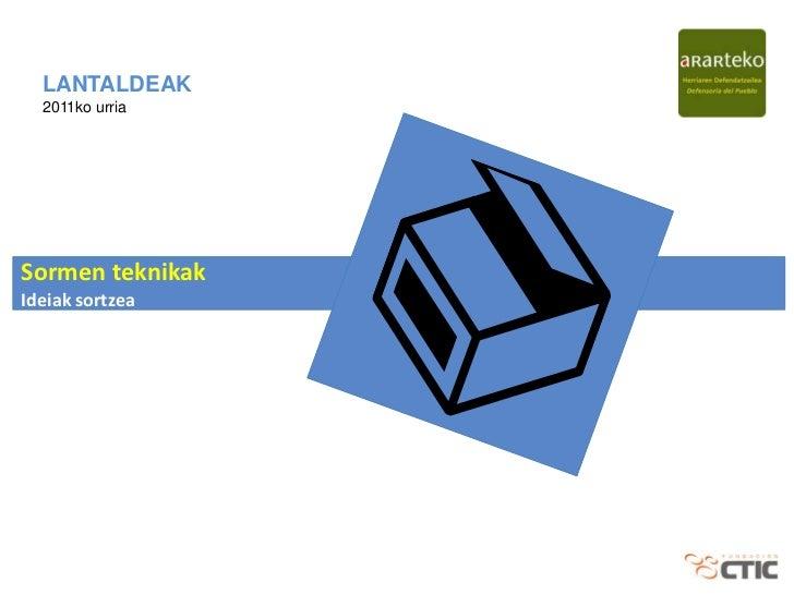 LANTALDEAK  2011ko urriaSormen teknikakIdeiak sortzea