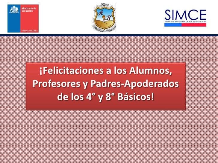 ¡Felicitaciones a los Alumnos,Profesores y Padres-Apoderados     de los 4° y 8° Básicos!