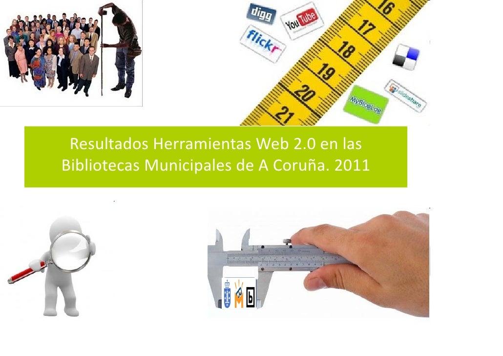 Resultados presencia das Bibliotecas Municipales da Coruña nas redes sociales_ 2011web social bmc 2011