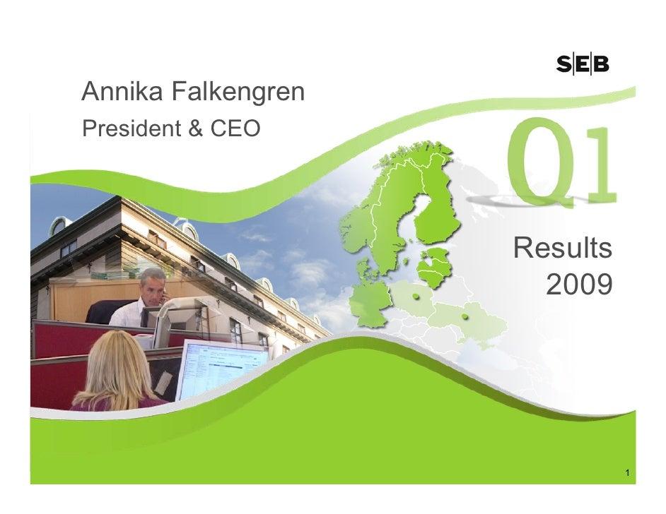 Annika Falkengren President & CEO                         Results                       2009                              ...