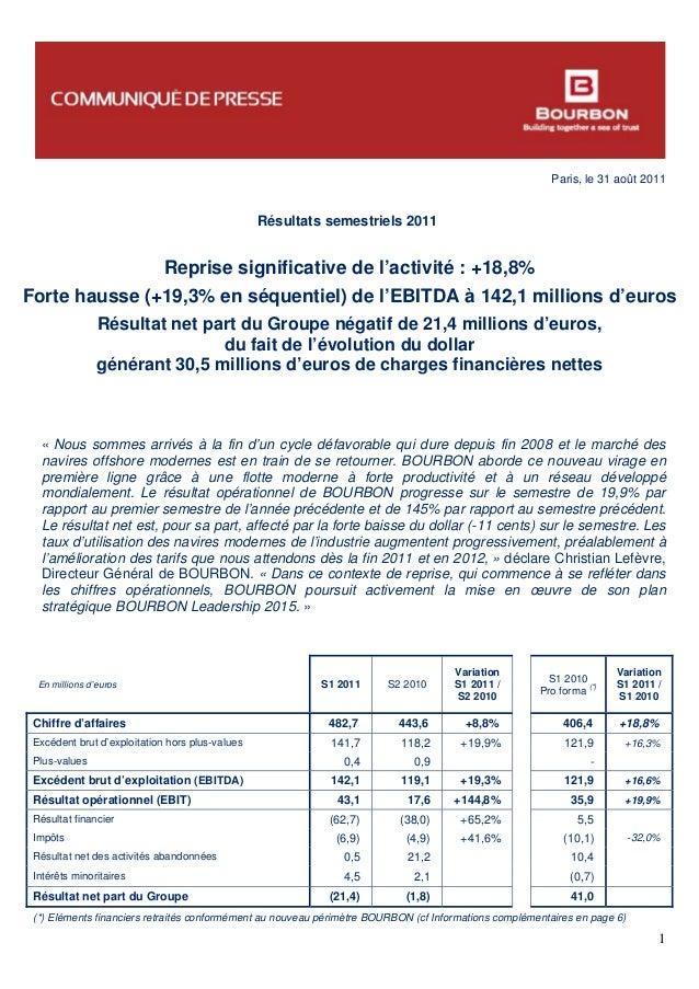 Paris, le 31 août 2011 1 Résultats semestriels 2011 Reprise significative de l'activité : +18,8% Forte hausse (+19,3% en s...
