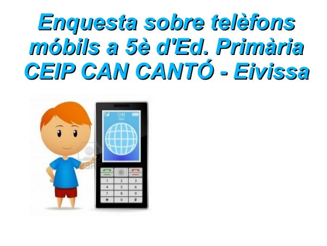 Enquesta telèfons mòbils 5è Primària