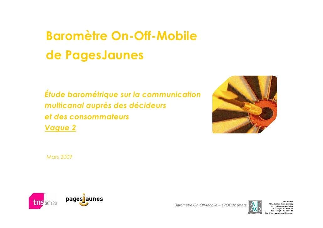 Baromètre On-Off-Mobile de PagesJaunes   Étude barométrique sur la communication multicanal auprès des décideurs et des co...