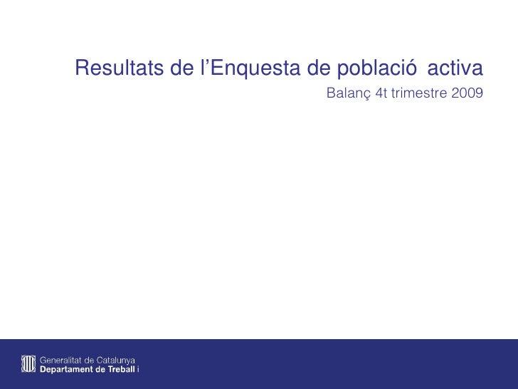 Resultats de l'Enquesta de població activa Balanç 4t trimestre 2009