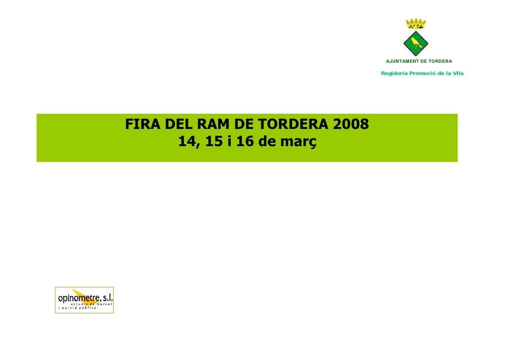 AJUNTAMENT DE TORDERA                                 Regidoria Promoció de la Vila     FIRA DEL RAM DE TORDERA 2008      ...