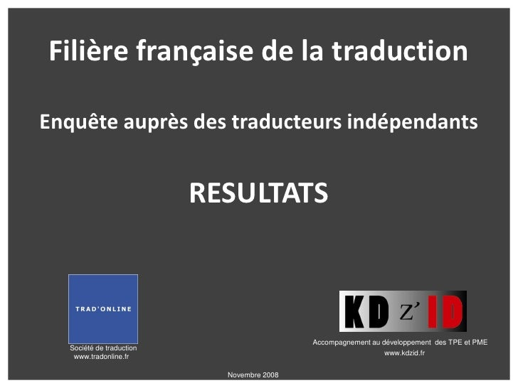 Filière française de la traduction  Enquête auprès des traducteurs indépendants                             RESULTATS     ...