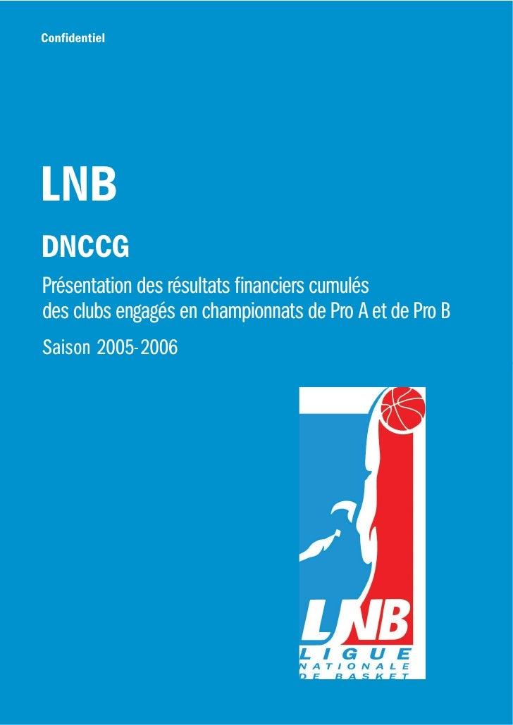 Confidentiel     LNB DNCCG Présentation des résultats financiers cumulés des clubs engagés en championnats de Pro A et de ...