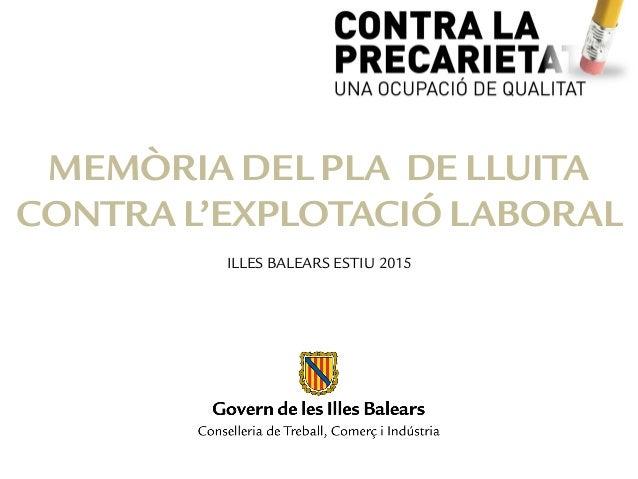 MEMÒRIA DEL PLA DE LLUITA CONTRA L'EXPLOTACIÓ LABORAL ILLES BALEARS ESTIU 2015