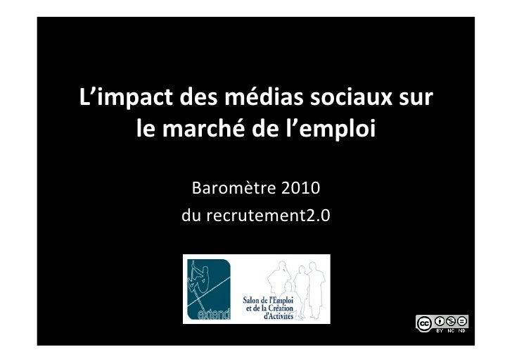 L'impact des médias sociaux sur      le marché de l'emploi               Baromètre 2010           ...