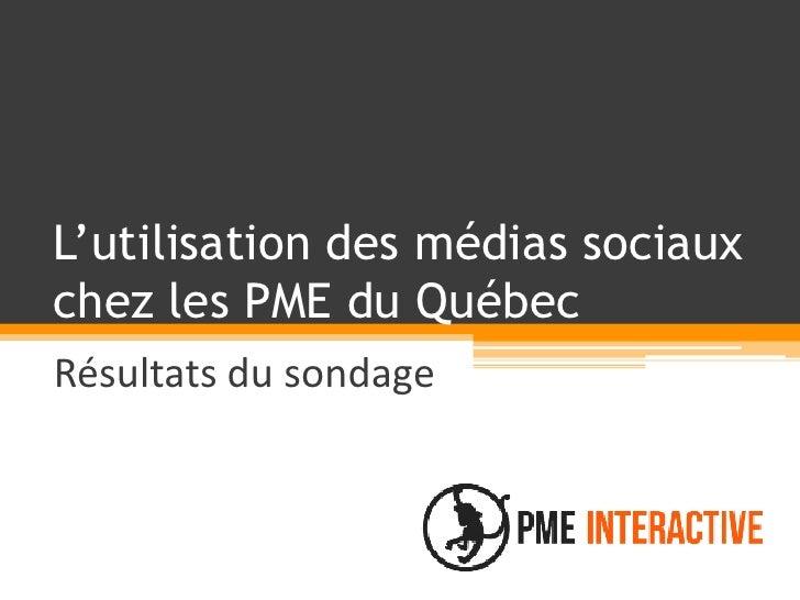 L'utilisation des médias sociaux chez les PME du Québec<br />Résultats du sondage<br />1<br />