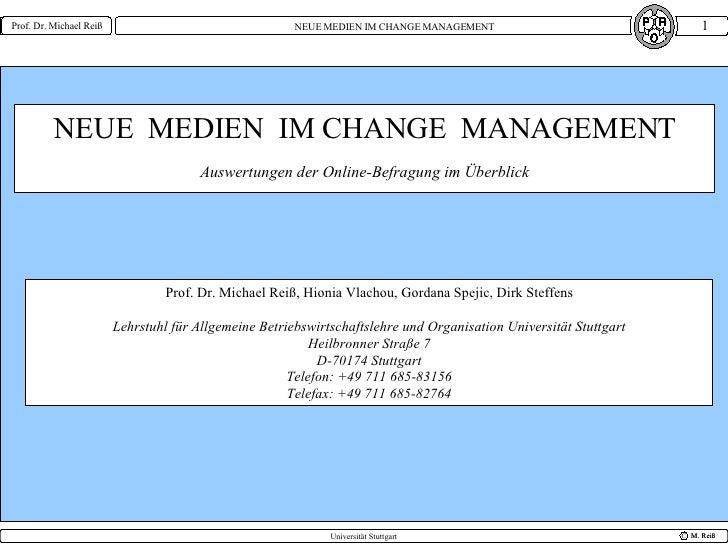 NEUE  MEDIEN  IM CHANGE  MANAGEMENT Auswertungen der Online-Befragung im Überblick Prof. Dr. Michael Reiß, Hionia Vlachou,...