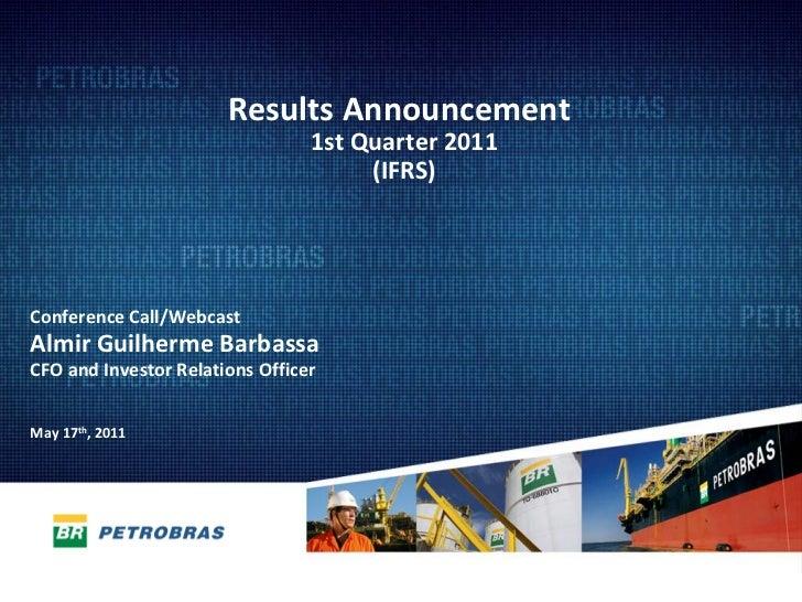 Results Announcement                                 1stQuarter 2011                                      (IFRS)Conferen...