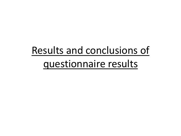 Results and conclusions of questionnaire results