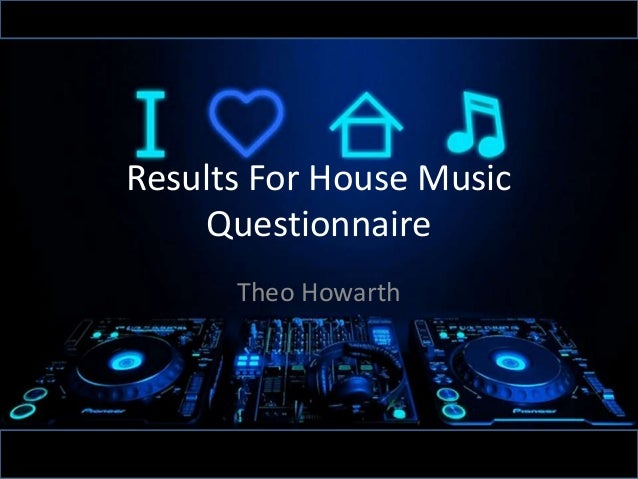 Results for house music questionnaire for Album house music